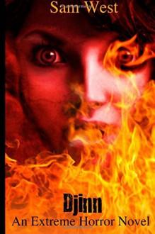 Djinn: An Extreme Horror Novel - Sam West