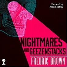 Nightmares and Geezenstacks - Matt Godfrey,Valancourt Books,Fredric Brown