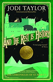 And the Rest is History - Jodi Taylor