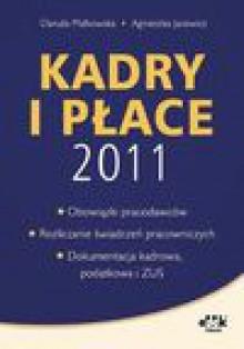 Kadry i płace 2011 - Agnieszka Jacewicz, Danuta Małkowska