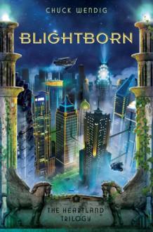 Blightborn - Chuck Wendig
