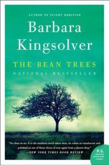 The Bean Trees: A Novel - Barbara Kingsolver