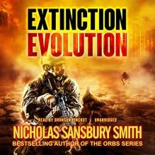 Extinction Evolution: The Extinction Cycle, Book 4 - Nicholas Sansbury Smith, Bronson Pinchot, Inc. Blackstone Audio