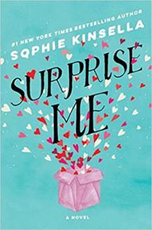Surprise Me: A Novel - Sophie Kinsella