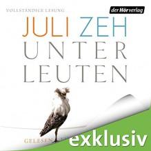 Unterleuten - Juli Zeh, Helene Grass, Der Hörverlag