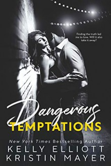 Dangerous Temptations - Kelly Elliott,Kristin Mayer