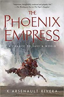 The Phoenix Empress (Their Bright Ascendency #2) - K. Arsenault Rivera