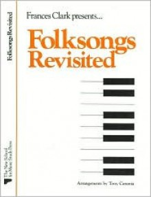 Folksongs Revisited: Solos & Duets - Tony Caramia, Frances Clark, Louise Goss