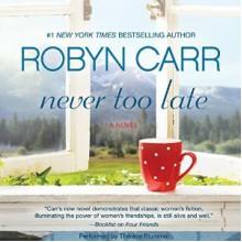 Never Too Late - Robyn Carr, Thérèse Plummer