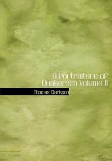 A Portraiture of Quakerism Volume II - Thomas Clarkson