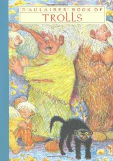 D'Aulaires' Book of Trolls - Ingri d'Aulaire,Edgar Parin d'Aulaire