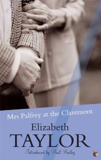 Mrs. Palfrey at the Claremont - Elizabeth Taylor,Paul Bailey