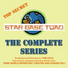 Star Base Toad: The Complete Series - Tom Hays, Michael Gaddis, John Adkins, Michael Gaddis, John Adkins, Mark Wagstaff, Terry McGrew, Ralph Snyder, Susan Smith, Tom Hayes