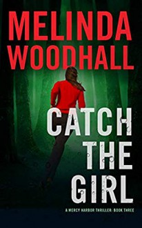 """Catch the Girl"" - Melinda Woodhall"