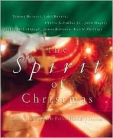 The Spirit Of Christmas - Tommy Barnett, John Hagee