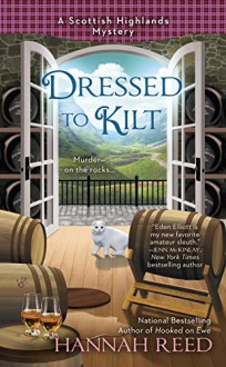 Dressed to Kilt (A Scottish Highlands Mystery) - Hannah Reed