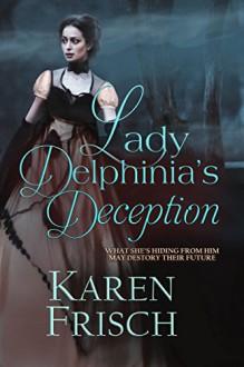 Lady Delphinia's Deception - Karen Frisch