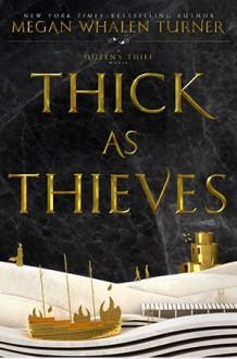 Thick As Thieves - Megan Whalen Turner