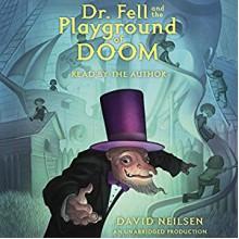 Dr. Fell and the Playground of Doom - David Neilsen,David Neilsen