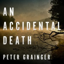 An Accidental Death: A DC Smith Investigation Series, Book 1 - Peter Grainger,Gildart Jackson