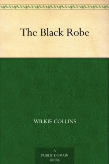 The Black Robe - Wilkie Collins