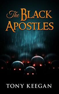 Horror Fiction : The Black Apostles - Tony Keegan