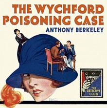 The Wychford Poisoning Case - Mike Grady,Anthony Berkeley