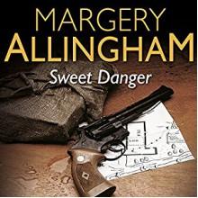 Sweet Danger - Margery Allingham,Franis Matthews
