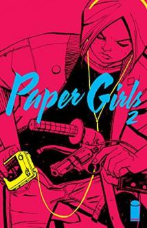 Paper Girls #2 - Brian Vaughan, Cliff Chiang, Matt Wilson