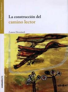 La construcción del camino lector - Laura Devetach