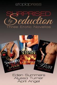 Surprised by Seduction - Eden Summers, Alyssa Turner, April Angel