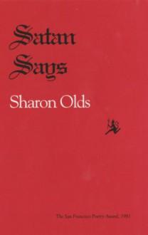 Satan Says (Pitt Poetry Series) - Sharon Olds