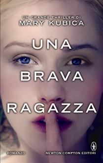 Una brava ragazza (eNewton Narrativa) (Italian Edition) - Mary Kubica