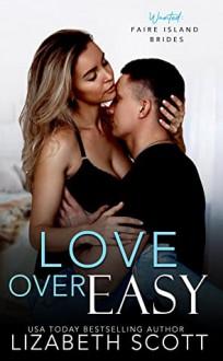 Love Over Easy (Faire Island Bride) - Lizabeth Scott