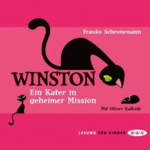Ein Kater in geheimer Mission (Winston 1) - Der Audio Verlag, Frauke Scheunemann, Oliver Kalkofe