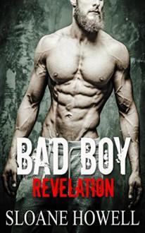 Bad Boy Revelation (Alpha Bad Boy Book 1) - Sloane Howell