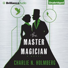 The Master Magician - Charlie N. Holmberg, Amy McFadden