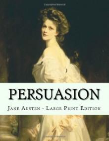 Persuasion: Large Print Edition - Jane Austen