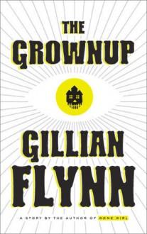The Grownup - Gillian Flynn