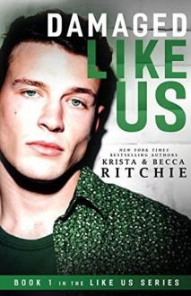 Damaged Like Us (Like Us Series) - Krista Ritchie