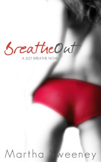 Breathe Out - Martha Sweeney
