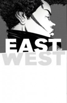 East of West Volume 5: The Last Supper (East of West 5) - Nick Dragotta, Jonathan Hickman