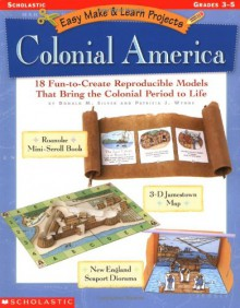 Colonial America (Easy Make & Learn Projects) - Donald M. Silver, Patricia Wynne