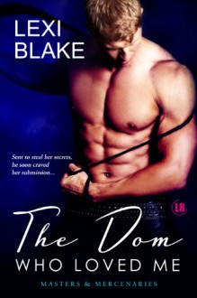 The Dom Who Loved Me - Lexi Blake