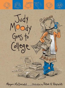 Judy Moody Goes to College - Megan McDonald,Peter H. Reynolds
