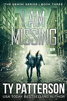 I Am Missing - Ty Patterson