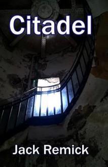 Citadel - Jack Remick