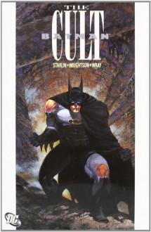 Batman: The Cult - Bill Wray, Jim Starlin, Bernie Wrightson