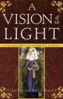 A Vision of Light - Judith Merkle Riley