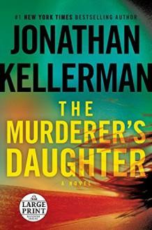 The Murderer's Daughter - Jonathan Kellerman